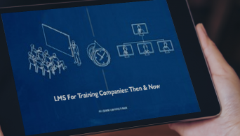 LMS for Training Companies Then Now Get The Free eBook