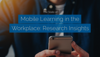 The State of Mobile Learning in the Workplace Research Insights