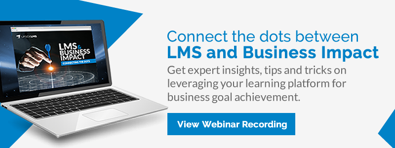 LMS and Business Impact: Connecting the Dots | Webinar