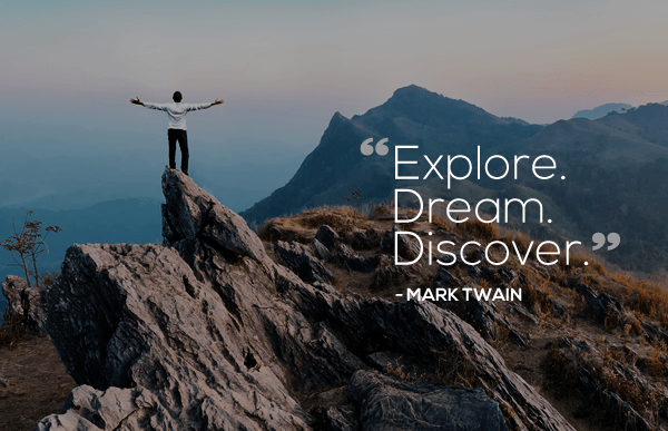 Explore, Dream, Discover.