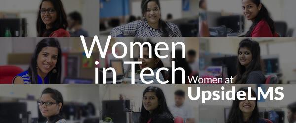 Women in Tech, Women at UpsideLMS