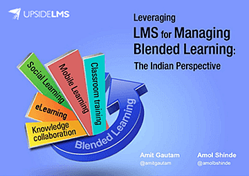 Leveraging LMS for Managing Blended Learning - The Indian Perspective