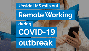 UpsideLMS Rolls out Remote Working for its team during COVID19 outbreak