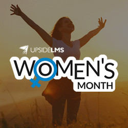 UpsideLMS celebrates all of March as 'Women's Month'