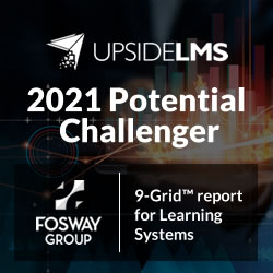 UpsideLMS Recognized as a Potential Challenger in 2021 Fosway 9-Grid™ for Learning Systems