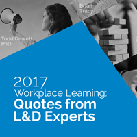 What's ahead for Workplace Learning in 2017? Quotes from L&D Experts
