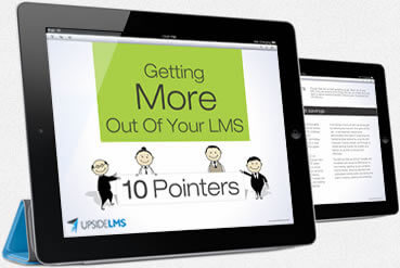 Getting More Out of Your LMS: 10 Pointers